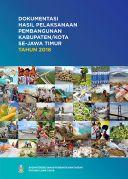 Buku Dokumentasi Hasil Pelaksanaan Pembangunan Kabupaten/Kota Se-Jawa Timur Tahun 2018